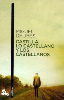 CASTILLA, LO CASTELLANO Y LOS CASTELLANOS    AA358