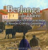 BERLANGA DE DUERO. CAMPOS Y GENTES EN LA MIRADA