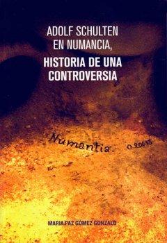 ADOLF SCHULTEN EN NUMANCIA, HISTORIA DE UNA CONTROVERSIA