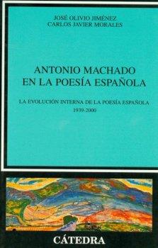 ANTONIO MACHADO EN LA POESIA ESPA?OLA