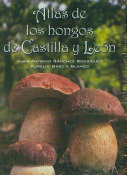 ATLAS DE LOS HONGOS DE CASTILLA Y LEON