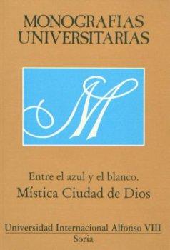 ENTRE EL AZUL Y EL BLANCO. MISTICA CIUDAD DE DIOS