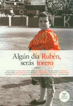 ALGUN DIA RUBEN, SERAS TORERO